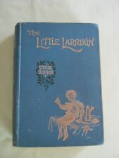 THE LITTLE LARRIKIN  by Ethel Turner. Beautiful 1896 Gold Stamped Edition