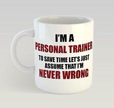 Never Wrong Personal Trainer Mug Funny Birthday Novelty Gift