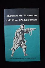 ARMS & ARMOR OF THE PILGRIMS Harold L. Peterson 1957 Plimoth Plantation