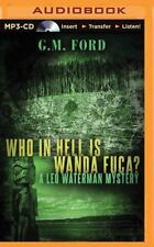 Leo Waterman Mystery: Who in Hell Is Wanda Fuca? 1 by G. M. Ford (2015, MP3...