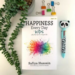 Happiness Every Day FOR KIDS by Safiya Hussain - Islamic book for children