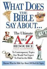 What Does the Bible Say about: The Ultimate A to Z Resource (Paperback or Softba