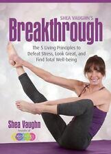 Shea Vaughns Breakthrough: The 5 Living Principle