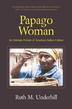 Papago Woman by Underhill, Ruth Murray 0881330426 FREE Shipping