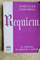 Von Schuschnigg, Kurt (Chancelier) Requiem. Mémoires (1938-1940)