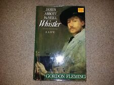 Whistler, a Life by Gordon Fleming - 1991 -1st ed