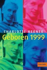 Kerner, Charlotte - Geboren 1999: Roman (Gulliver) /4