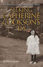 Seeking Catherine Cookson's  Da by Kathleen Jones (Hardback, 2004)