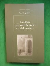 LONDRES PROMENADE SOUS UN CIEL COUVERT MAX DUPPERRAY VOYAGE LITTERAIRE