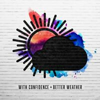 With Confidence : Better Weather CD (2016) ***NEW*** FREE Shipping, Save £s