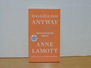 Hallelujah Anyway: Rediscovering Mercy by Anne Lamott 2017 Paperback Large Print