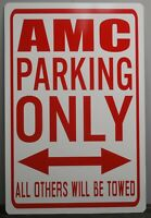 METAL STREET SIGN AMC PARKING ONLY RAMBLER SC HURST JAVELIN AMX GREMLIN PACER