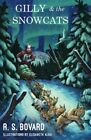 Gilly & the Snowcats, Paperback by Bovard, R S, Brand New, Free shipping
