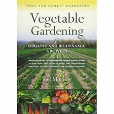 Vegetable Gardening for Organic and Biodynamic Growers  - Paperback NEW Morrow,