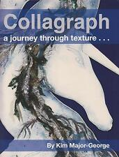 Collagraph, a Journey Through Texture by Kim Major-George (Paperback, 2011)