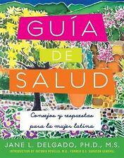 La Guia de Salud: Consejos y Respuestas Para la Mujer Latina = The Guide to Heal