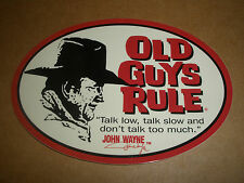 "OLD GUYS RULE JOHN WAYNE "" TALK LOW TALK SLOW AND DON'T TALK TOO MUCH "" STICKER"