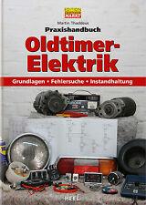 Praxishandbuch Oldtimer-Elektrik Grundlagen Fehlersuche Reparatur Kabelbaum Buch