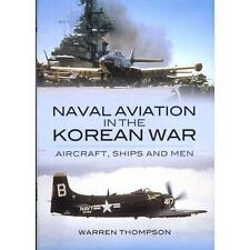 Naval Aviation in the Korean War: Aircraft, Ships and Man, Thompson, Warren
