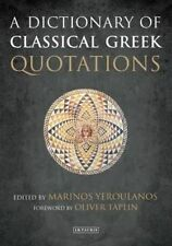 A Dictionary of Classical Greek Quotations by Marinos Yeroulanos (Hardback,...