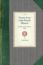 Twenty Four Little French Dinners: And How to Cook and Serve Them (Paperback or