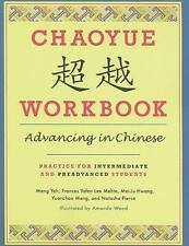 Chaoyue Workbook : Advancing in Chinese - Practice for Intermediate and...