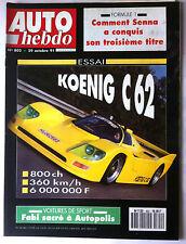 AUTO HEBDO 802 du 29/10/1991; Essai Koenig C62. Fabi sacré à Autopolis/ Senna 3e