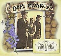 3 Daft Monkeys - Go Tell The Bees (NEW CD)
