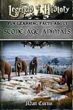 Fun Learning Facts: Legends of History: Fun Learning Facts about STONE AGE...