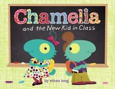 Chamelia and the New Kid in Class (Brand New Paperback Version) Ethan Long