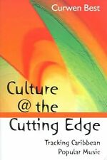 Culture at the Cutting Edge: Tracking Caribbean Poplular Music by Best, Curwen