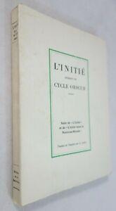 L'INITIE durant le CYCLE OBSCUR - Traduit par G. GODET - Ed. La Baconnière 1976