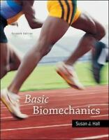 Basic Biomechanics by Susan J. Hall (2014, Paperback) 7th Edition