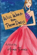 Will Work for Prom Dress-ExLibrary