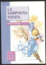 (Libro per ragazzi) LA ZAMPOGNA FATATA RACCOLTA DI FIABE POPOLARI di M. Gioielli