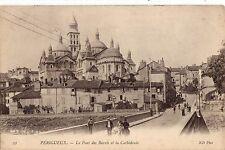 CPA -24-  PERIGUEUX - Le Pont des Barris et la Cathédrale.