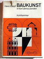 BAUKUNST in fünf Jahrtausenden - Hans Koepf