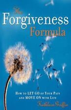 The Forgiveness Formula: How to Let Go of Your Pain and Move on with Life (Paper
