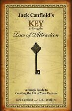 Jack Canfield's Key to Living the Law of Attraction : A Simple Guide to Creat...