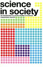 Science in Society:An Introduction to Social Studies of Science,Massimiano Bucch