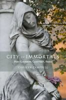 City of Immortals Pere-Lachaise Cemetery by Carolyn Campbell 9781943532292