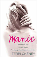 Manic: A woman in pain. A life in chaos. The courage to fight a secret madness.,