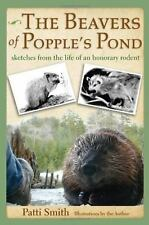 The Beavers of Popple's Pond : Sketches from the Life of an Honorary Rodent.
