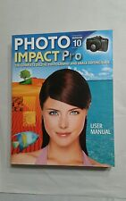 Photo Impact Pro Version 10; User Manual The Complete Digital Photography suite