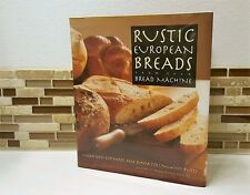 Rustic European Breads from Your Bread Machine by Diana C. Butts and Linda W.