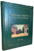 SIGNED & LIMITED ED, CHESTER COUNTY POST CARD ALBUM, 1900-1930, PENNSYLVANIA