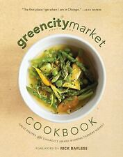 The Green City Market Cookbook: Great Recipes from Chicago's Award-Winning