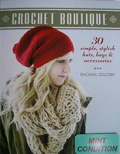 30 SIMPLE, STYLISH HATS, BAGS & ACCESSORIES   CROCHET BOUTIQUE  Rachel Oglesby