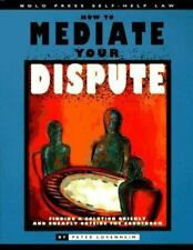 How to Mediate Your Dispute: Find a Solution You Can Live with Quickly-ExLibrary