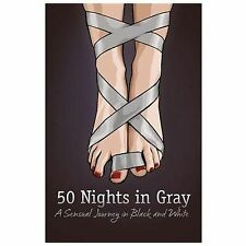 50 Nights in Gray : A Sensual Journey in Black and White by Laura Elias (2012, P